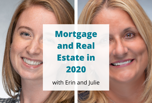 Mortgage and Real Estate Review With Erin Finke and Julie Robinson