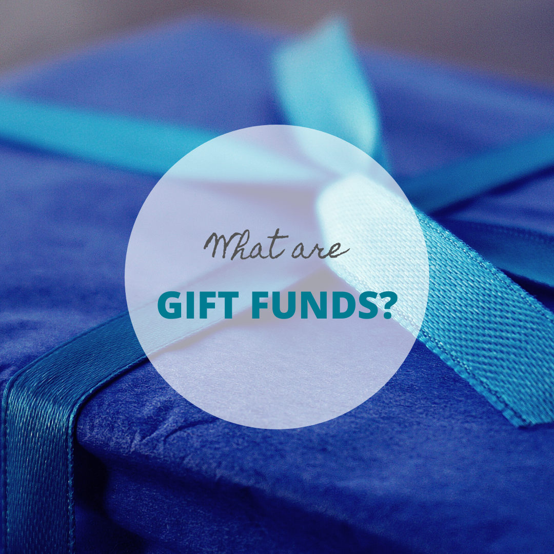 What are gift funds?