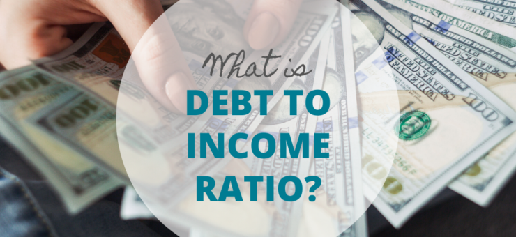 What is debt to income ration?