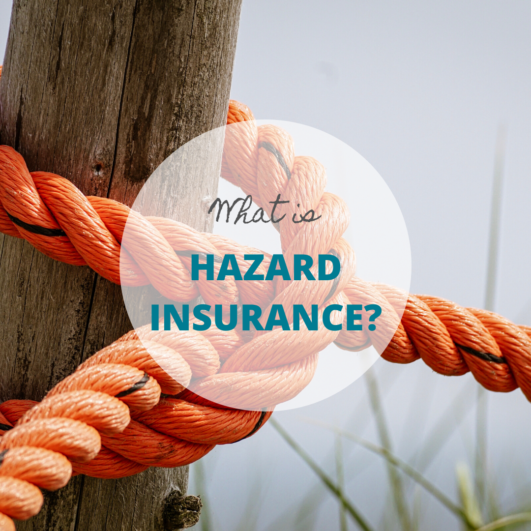 What is Hazard Insurance?